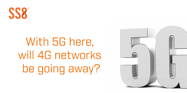 With 5G Here, Will 4G Networks Be Going Away?